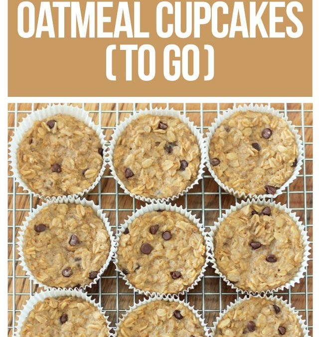 Recipe of the Week: Oatmeal Cupcakes to Go